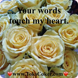 Your words touch my heart