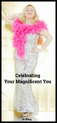 Celebrating your magnificent