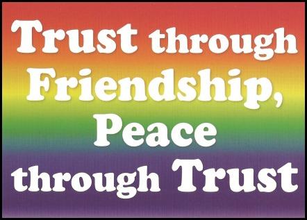 Trust through friendship peace through trust